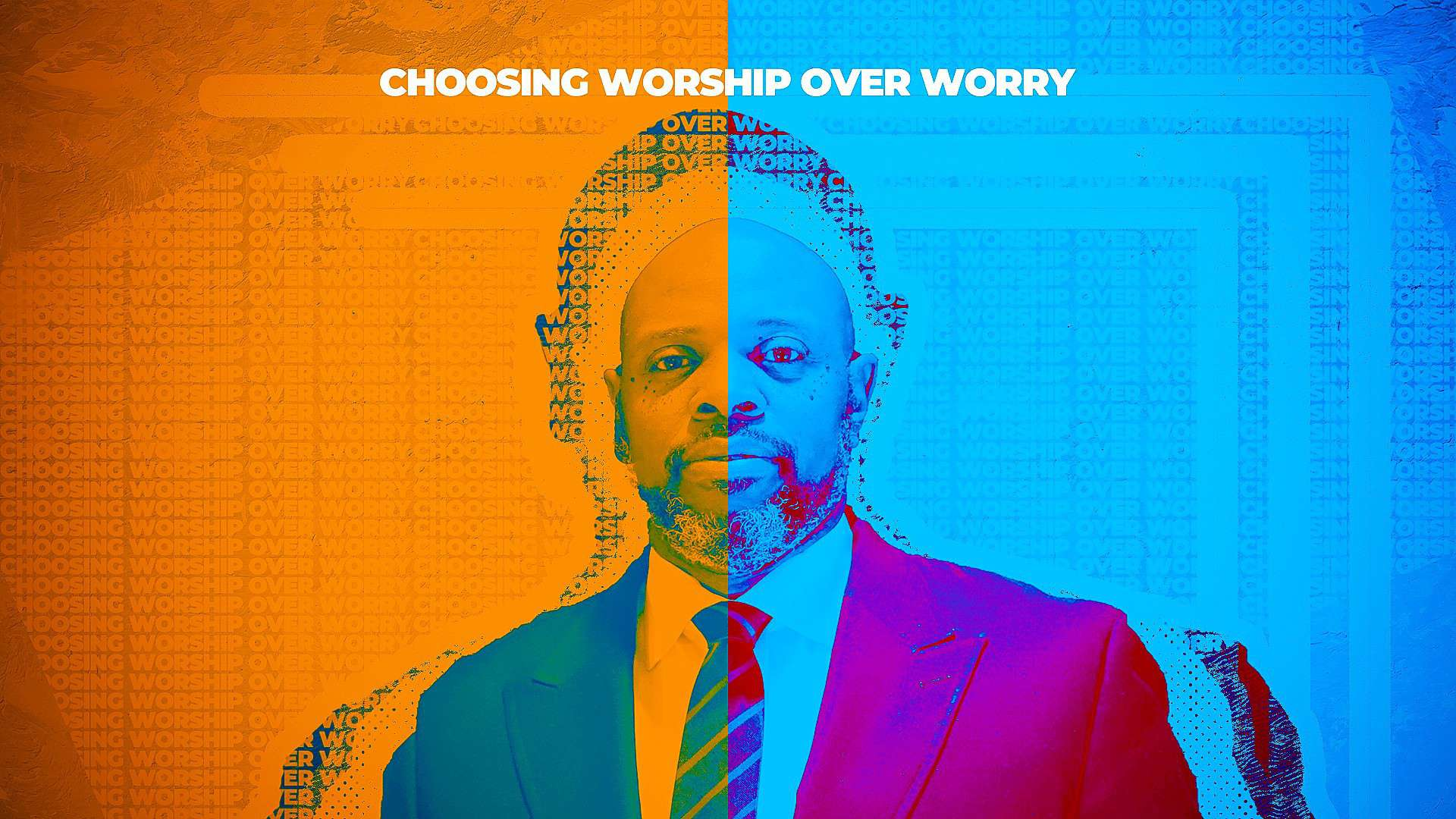 Choosing Worship Over Worry